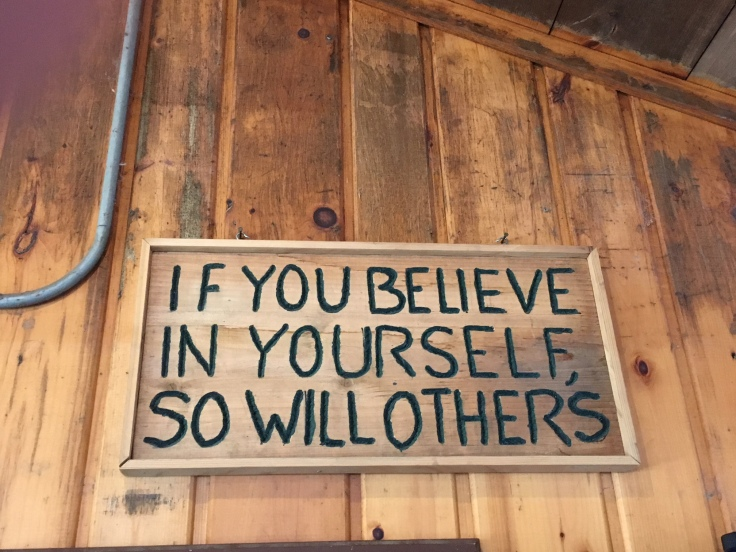 If You Believe in Yourself So Will Others